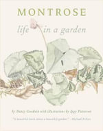 Montrose : Life in a Garden - Nancy Goodwin