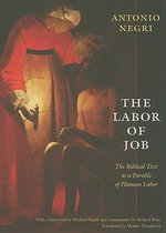 The Labor of Job : The Biblical Text as a Parable of Human Labor - Antonio Negri