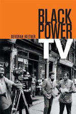 Black Power TV : Music at the Edge of Circulation - Devorah Heitner