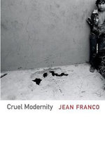 Cruel Modernity : Sexual Politics in North American Fiction and Film - Jean Franco