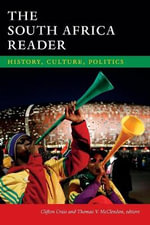 The South Africa Reader : History, Culture, Politics
