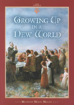 Growing Up in a New World 1607 to 1775 : 1607 To 1775 - Brandon Marie Miller