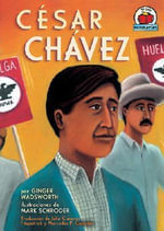 Cesar Chavez - Ginger Wadsworth