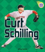 Curt Schilling : Amazing Athletes (Paperback) - Jeffrey Zuehike