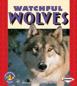 Watchful Wolves : Pull Ahead Books (Paperback) - Ruth Berman
