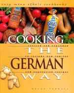 Cooking the German Way : Revised and Expanded to Include New Low-Fat and Vegetarian Recipes - Helga Parnell