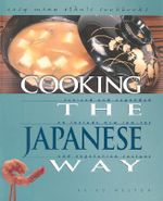 Cooking the Japanese Way : Revised and Expanded to Include New Low-Fat and Vegetarian Recipes - Reiko Weston