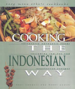 Cooking the Indonesian Way : Culturally Authentic Foods Including Low-Fat and Vegetarian Recipes - Kari Cornell
