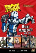 Agent Mongoose and the Hypno-Beam Scheme : Agent Mongoose and the Hypno-beam Scheme - Dan Jolley