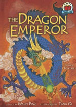 The Dragon Emperor : A Chinese Folktale - Wing Ping