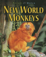 New World Monkeys : Nature Watch (Carolrhoda Hardcover) - Melissa Stewart