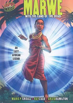 Marwe: Into the Land of the Dead : An East African Legend - Marie P Croall
