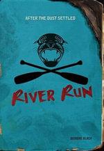 River Run : After the Dust Settled - Deirdre Black