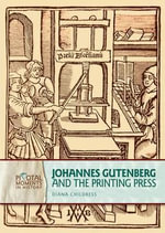 Johannes Gutenberg and the Printing Press - Diane Childress