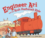 Engineer Ari and the Rosh Hashanah Ride - Deborah Bodin Cohen