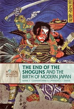 The End of the Shoguns and the Birth of Modern Japan - Mark E. Cunningham