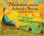 Nachshon Who Was Afraid to Swim : A Passover Story - Deborah Bodin Cohen