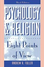 Psychology and Religion : Eight Points of View - Andrew Reid Fuller