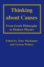 Thinking About Causes : From Greek Philosophy to Modern Physics