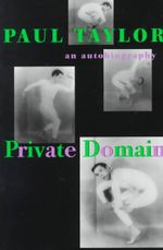 Private Domain : An Autobiography - Paul Taylor