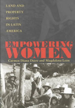 Empowering Women : Land and Property Rights in Latin America - Carmen Diana Deere