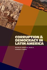 Corruption and Democracy in Latin America : Governor George Ryan and the Politics of Crime
