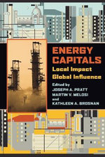 Energy Capitals : Local Impact, Global Influence