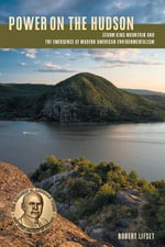 Power on the Hudson : Storm King Mountain and the Emergence of Modern American Environmentalism - Robert D. Lifset