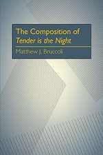 The Composition of Tender Is the Night : A Study of the Manuscripts - Professor Matthew J Bruccoli
