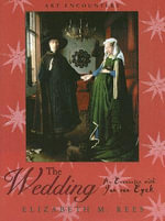 The Wedding : An Encounter with Jan Van Eyck - Elizabeth Marrafino-Rees