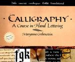 Calligraphy : A Comprehensive Course - Maryanne Grebenstein