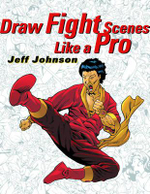 Draw Fight Scenes Like a Pro - Jeff Johnson