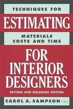 Estimating for Interior Designers : Techniques for Estimating Materials, Costs and Time - Carol A. Sampson