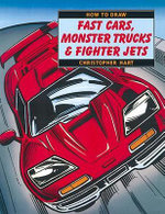 How to Draw Fast Cars, Monster Trucks and Fighter Jets - Chris Hart