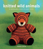 Knitted Wild Animals :  15 Adorable, Easy-To-Knit Toys - Sarah Keen