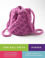 One Ball Knits - Purses : 20 Stylish Handbags Made with a Single Ball, Skein, Hank, or Spool - Fatema Habibur-Rahman