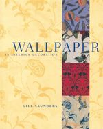 Wallpaper in Interior Decoration - Gill Saunders