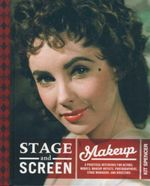 Period Makeup For Studio, Stage & Screen : A Practical Reference for Actors, Models, Makeup Artists, Photographers, Stage Managers, and Directors - Kit Spencer