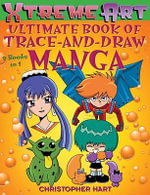 Ultimate Book of Trace-and-draw Manga : Ultimate Book of Trace-and-Draw Manga - Chris Hart