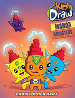 Kids Draw Manga Monsters : Kids Draw - Chris Hart