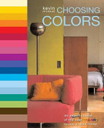 Choosing Colors : An Expert Choice of the Best Colors to Use in Your Home - Kevin McCloud