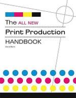 The All New Print Production Handbook - David Bann