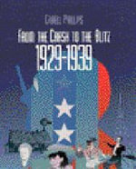 From the Crash to the Blitz, 1929-1939 : 1929-1939 - Cabell Phillips