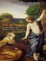 Noli me tangere : On the Raising of the Body - Jean-Luc Nancy