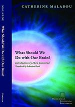 What Should We Do with Our Brain? : Perspectives in Continental Philosophy (Hardcover) - Catherine Malabou