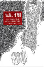 Racial Fever : Freud and the Jewish Question - Eliza Slavet