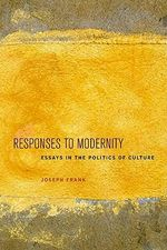 Responses to Modernity : Essays in the Politics of Culture - Joseph Frank
