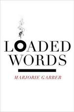 Loaded Words : Vintage - Marjorie Garber