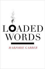 Loaded Words - Marjorie Garber
