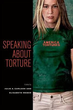 Speaking About Torture - Julie A. Carlson